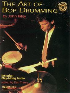 Art of Bop Drumming - John Riley