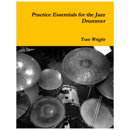 Practice Essentials for the Jazz Drum - Tom Wright